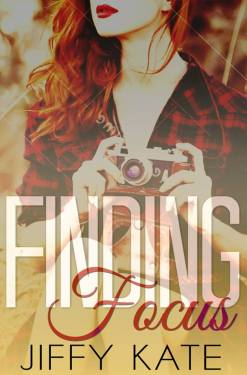 Finding Focus by Jiffy Kate